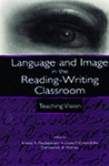 Language And Image In The Reading Writing Classroom: Teaching Vision