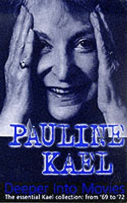 Deeper Into Movies by Pauline Kael