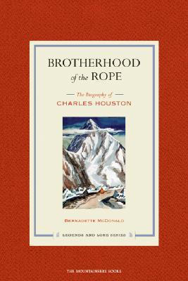 Brotherhood of the Rope by Bernadette McDonald