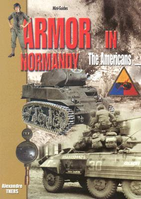 Armor in Normandy by Alexandre Thers