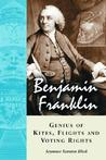 Benjamin Franklin, Genius of Kites, Flights and Voting Rights