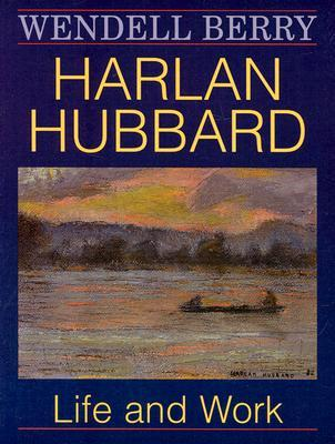 Harlan Hubbard: Life and Work