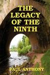 The Legacy of the Ninth by Paul Anthony
