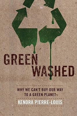 Green Washed by Kendra  Pierre-Louis