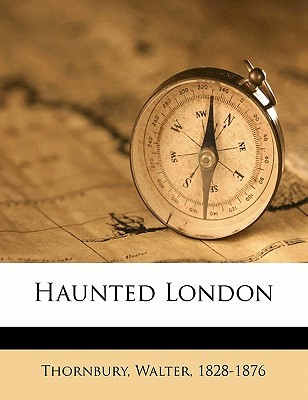 Haunted London by Thornbury Walter 1828-1876