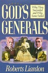Gods Generals Volume 1: Why They Succeeded and Why Some Fail
