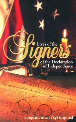 Lives of the Signers of the Declaration of Independence by Benson John Lossing