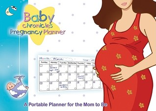 Baby Chronicles Pregnancy Planner: A Portable Planner for the Mom to Be