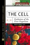 The Cell: Evolution of the First Organism