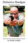 Defensive Handgun: Preparing to Prevail