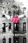 Flashing My Shorts by Salvatore Buttaci