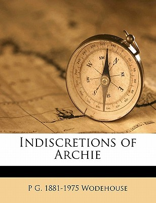 Indiscretions of Archie by P.G. Wodehouse