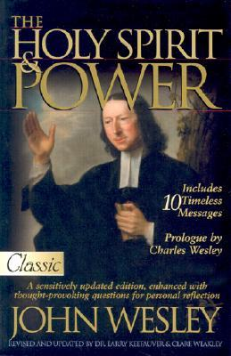 The Holy Spirit and Power by John Wesley