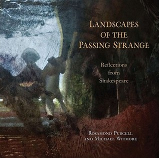 Landscapes of the Passing Strange by Rosamond Wolff Purcell