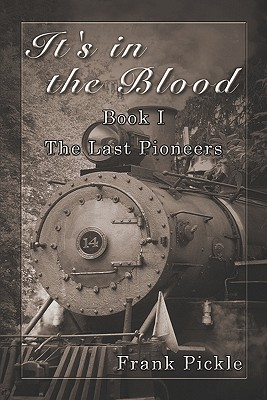 It's in the Blood: Book I: The Last Pioneers