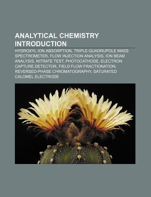 Analytical Chemistry Introduction: Hydroxyl Ion Absorption, Triple Quadrupole Mass Spectrometer, Flow Injection Analysis, Ion Beam Analysis