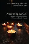 Answering the Call: How God Transformed the Lives of Nineteen Catholic Deacons
