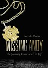 Missing Andy: The Journey from Grief to Joy