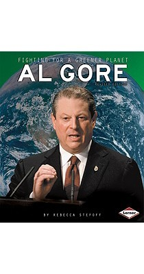 Al Gore: Fighting for a Greener Planet (Gateway Biography)