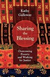 Sharing the Blessing: Overcoming Poverty and Working for Justice. Kathy Galloway