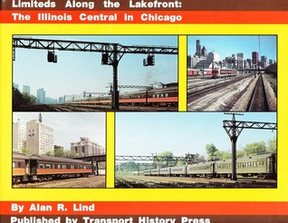 Limiteds Along The Lakefront: The Illinois Central In Chicago
