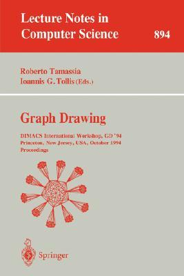 Graph Drawing: Dimacs International Workshop, Gd '94, Princeton, New Jersey, Usa, October 10 12, 1994: Proceedings