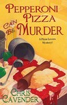 Pepperoni Pizza Can Be Murder (Pizza Lovers, #2)