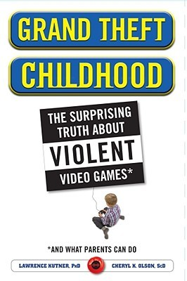 Grand Theft Childhood by Lawrence Kutner
