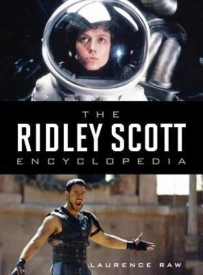 Ridley Scott Encyclopedia by Laurence Raw