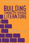 Building Character Through Literature: A Guide for Middle School Readers
