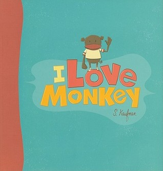 I Love Monkey by Suzanne Kaufman