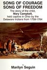 Song of Courage, Song of Freedom: The Story of the Child, Mary Campbell, Held Captive in Ohio by the Delaware Indians from 1759-1764
