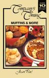 Company's Coming: Muffins & More
