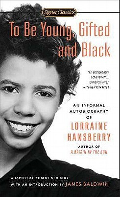 To Be Young, Gifted, and Black by Lorraine Hansberry