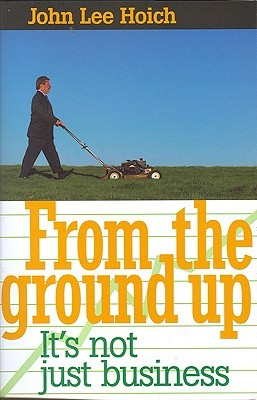 From The Ground Up: It's Not Just Business!