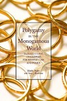 Polygamy in the Monogamous World: Multicultural Challenges for Western Law and Policy