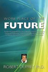 Work Place Of The Future: Transforming Organizational Culture, Managing Diversity, Technological Change And Globalization, Leadership Skills Required For ... Change And Risks Involved Future Outlook