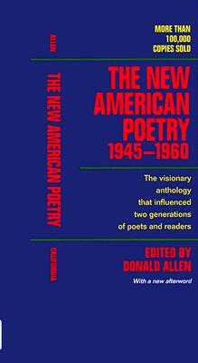 The New American Poetry, 1945-1960 by Donald Merriam Allen