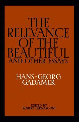 the relevance of the beautiful and other essays by hans georg