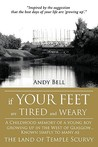If Your Feet Are Tired and Weary: A Childhood Memory of a Young Boy Growing Up in the West of Glasgow...Known Simply to Many as the Land of Temple Scu