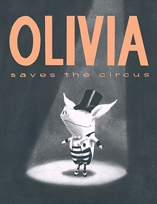 Olivia Saves the Circus by Ian Falconer
