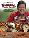 Dadgum That's Good!: Kickbutt Rececipes for Smoking, Grilling, Frying, Boiling and Steaming