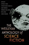 The Wesleyan Anthology of Science Fiction by Arthur B. Evans