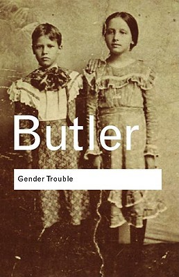 Gender Trouble by Judith Butler