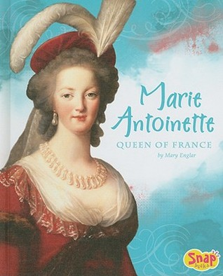 Marie Antoinette, Queen of France by Mary Englar