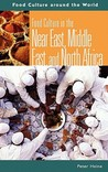 Food Culture in the Near East, Middle East, and North Africa
