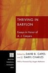 Thriving in Babylon: Essays in Honor of A. J. Conyers