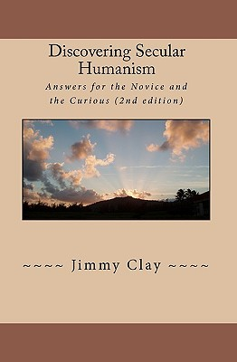 Discovering Secular Humanism by Jimmy Clay