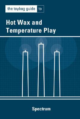 Toybag Guide to Hot Wax & Temp. Play by School Specialty Publishing