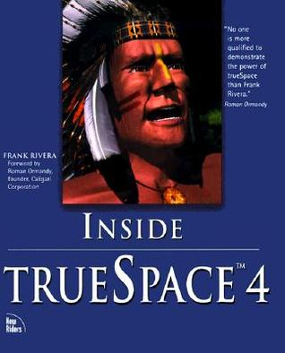Inside TrueSpace 4 [With *]